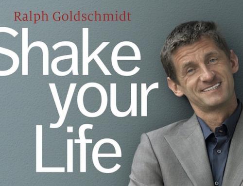 SHAKE YOUR LIFE – Ralph Goldschmidt